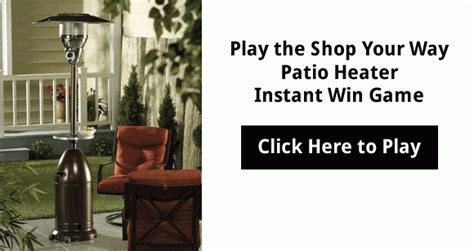 Shop Your Way Instant Win - shop your way patio heater instant win game shopyourway com