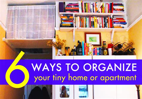how to organize a small apartment 6 great ways to organize your tiny home inhabitat