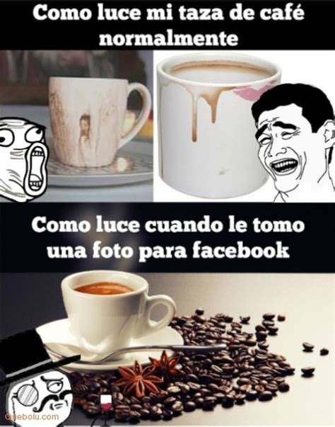 Cafe Meme - mi taza de cafe cuando le memes en quebolu