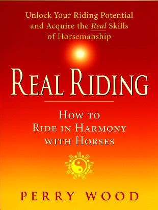 real how to ride in harmony with horses books 9781872119519 real by perry wood