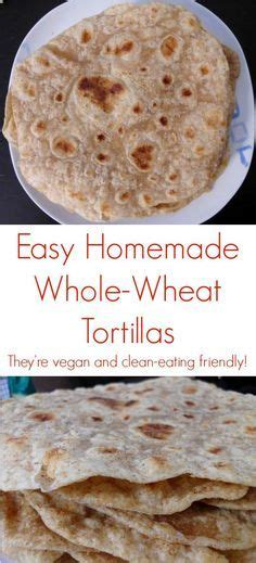 Pdf Clean Made Simple Whole Food by 17 Best Ideas About Tortillas On
