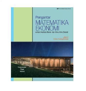 Pengantar Matematika Untuk Ilmu Ekonomi Dan Bisnis M Nababan 1 jual pengantar matematika ekonomi u analisis bisnis sosial jl 2 amazone store