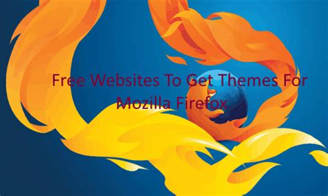 themes firefox 31 3 free websites to get themes for firefox
