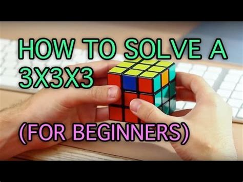 easiest 4x4 rubik s cube tutorial how to solve a 3x3x3 rubik s cube easiest tutorial high