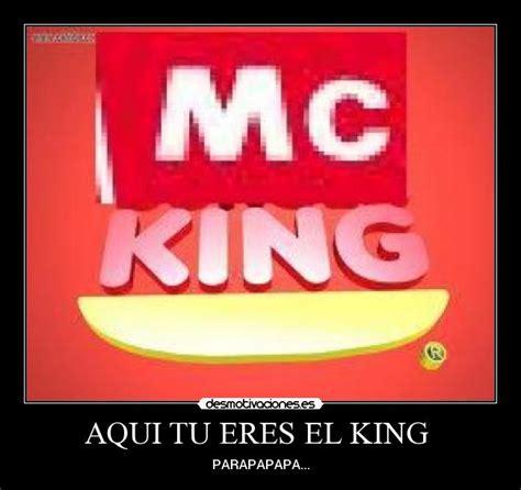burger king aqu tu eres el king desmotivaciones im 225 genes y carteles de macdonald pag 5 desmotivaciones