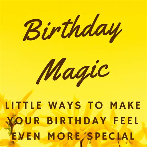 Ways To Feel Cool On A Day by Birthday Magic Ways To Make Your Special Day Feel