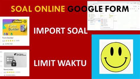 membuat soal   google form import soal