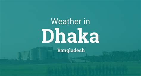 weather  dhaka bangladesh