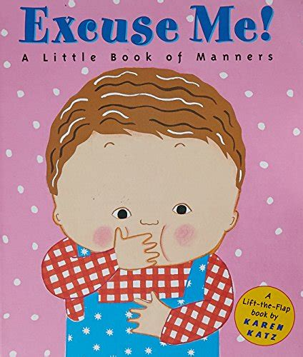 excuse me a little 0448425858 excuse me a little book of manners lift the flap book karen katz の感想 43レビュー ブクログ