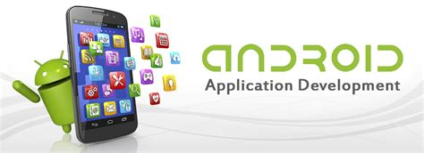 develop android apps hire android app developer android app development company india