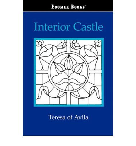 Interior Castle Teresa Of Avila by Interior Castle St Teresa Of Avila 9781600962912