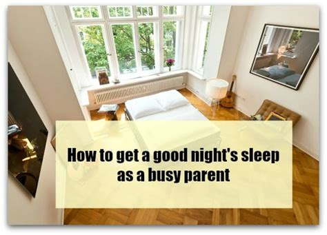 how to get a good night s sleep hunting for a perfect how to get a good night s sleep as a busy parent stressy