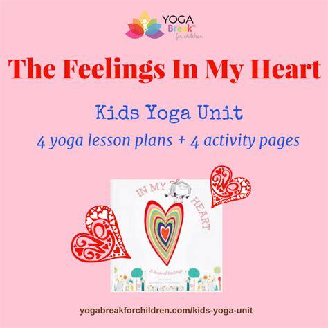 feelings inside my heart kids yoga unit yoga break for children