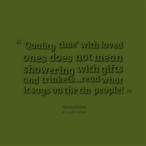 quality time quotes sayings image quotes  hippoquotescom