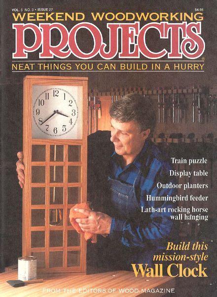 weekend woodworking magazine weekend woodworking issue 27 pdf magazine
