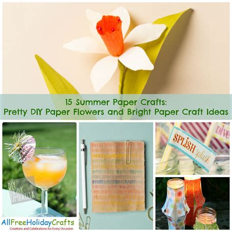 Summer Paper Crafts For - 15 summer paper crafts pretty diy paper flowers and