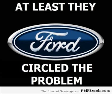 Ford Focus Meme - 15 ford circled the problem meme pmslweb