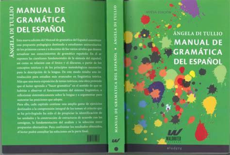 manual del espaaol urgente di tullio 2014 manual de gramatica del espanol