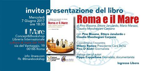 libreria il mare presentazione libro quot roma ed il mare quot libreria il