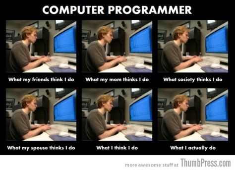 Meme Programmer - the best of quot what people think i do what i really do