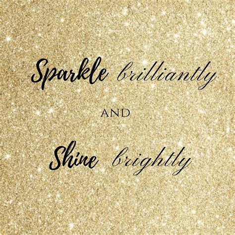 sparkle quotes best 25 sparkle quotes ideas on quotes