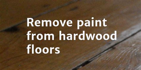 Remove Paint From Wood Floor by How To Remove Paint From Hardwood Floors Home Howto
