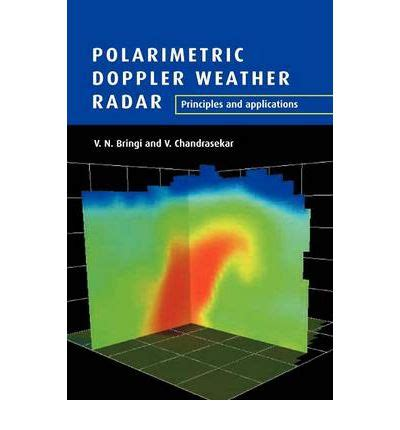 polarimetric radar imaging from basics to applications optical science and engineering books polarimetric doppler weather radar v n bringi