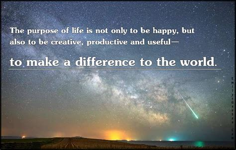 the purpose of is not only to be happy but also to