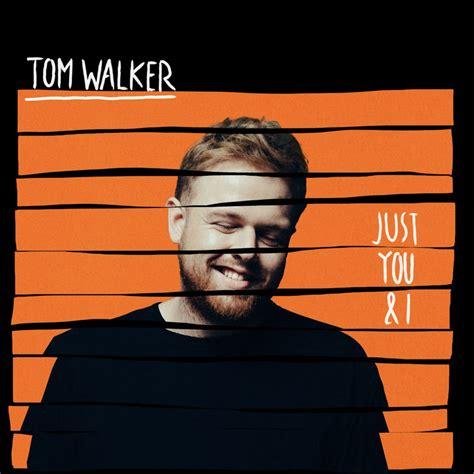 And I tom walker just you and i lyrics genius lyrics