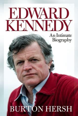 biography jfk book edward kennedy an intimate biography by burton hersh