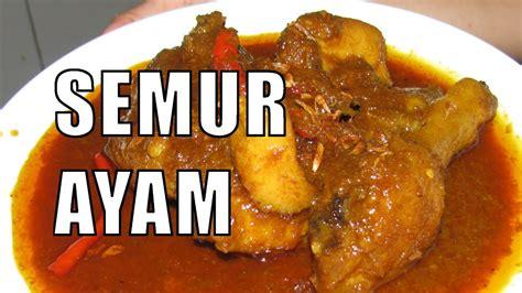 resep semur ayam  memasak semur ayam youtube