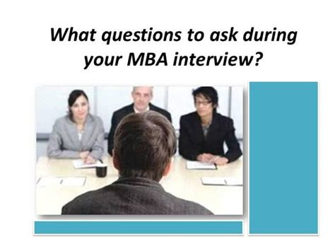 Mba Tour Questions To Ask what questions to ask during your mba authorstream