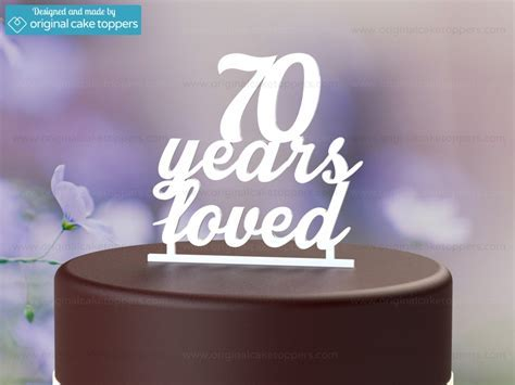 """""""70 Years Loved""""   White   70th Birthday Cake Topper"""