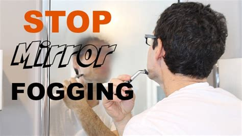 how to stop your mirror from fogging up home repair tutor