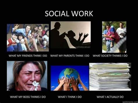 Social Work Meme - 60 what social workers do