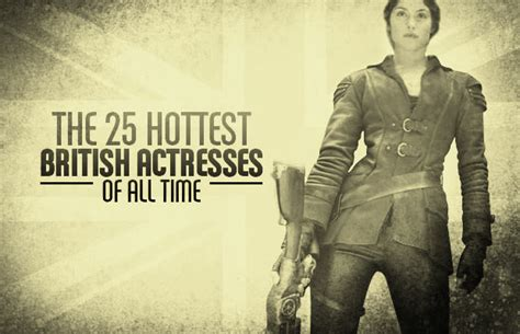 welsh actresses under 30 the 25 hottest british actresses of all time complex