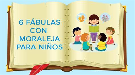 fabulas de ni os cortas 6 f 225 bulas con moraleja para ni 241 os cuentos infantiles con