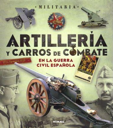 artillera y carros de 8499283071 nuestro amigos jos mara manrique garca y lucas molina franco han escrito un nuevo libro que ha