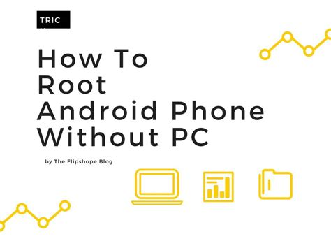how to root a android phone how to root your android phone without pc one click process