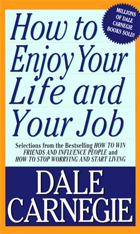 dale carnegie best books how to enjoy your and your by dale carnegie