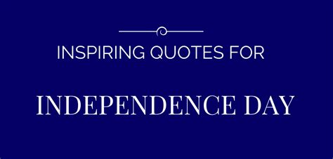 inspiring independence day quotes productivity theory