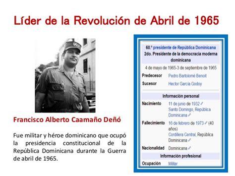 biografias abril de 1965 en la historia la revoluci 243 n abril 1965 rep 250 blica dominicana