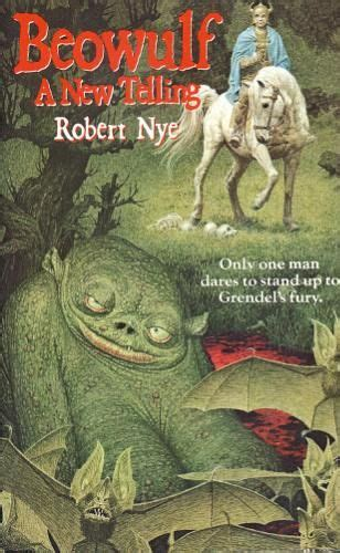 beowulf picture book beowulf a new telling robert nye 9780440905608