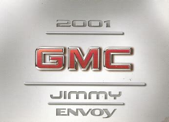 free service manuals online 2001 gmc jimmy electronic valve timing 2001 gmc jimmy and envoy factory owner s manual