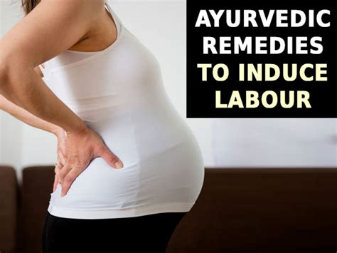 ayurvedic remedies to induce labour boldsky