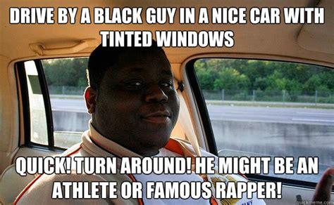 Nice Car Meme - black people driving memes quickmeme