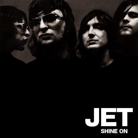 Shine On by Jet Shine On 2006 Rock Sharethefiles