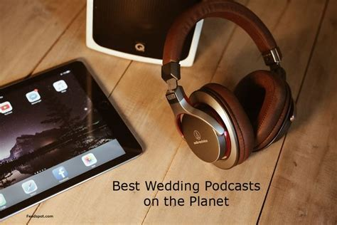 Top 25 Wedding Podcasts You Must Subscribe and Listen to