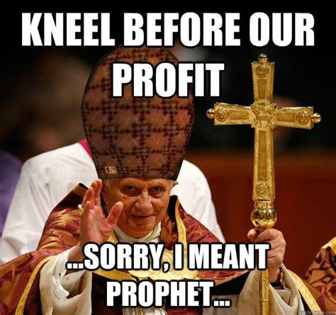 Profit Meme - kneel before our profit sorry i meant prophet
