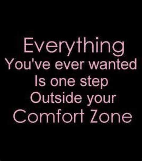 get out of your comfort zone quotes quotesgram